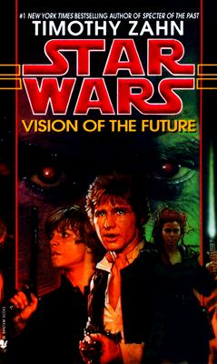 Vision of the Future (Star Wars: The Hand of Thrawn, Book 2), Zahn, Timothy