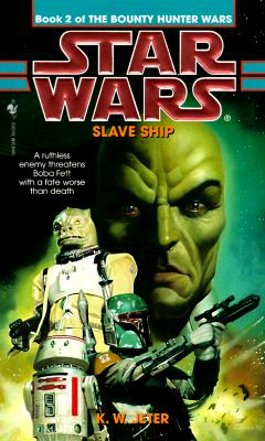 Image for Slave Ship: The Bounty Hunter Wars [Star Wars]