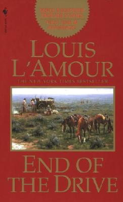 End of the Drive, LOUIS L'AMOUR