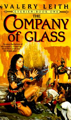 The Company of Glass: Everien: Book One (Everien, Bk 1), VALERY LEITH