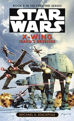 Isard's Revenge (Star Wars: X-Wing Series, Book 8), MICHAEL A. STACKPOLE