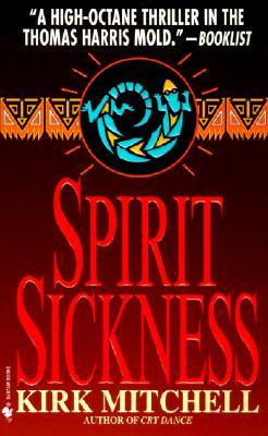 Spirit Sickness, KIRK MITCHELL