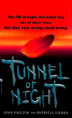 Tunnel of Night, JOHN PHILPIN, PATRICIA SIERRA