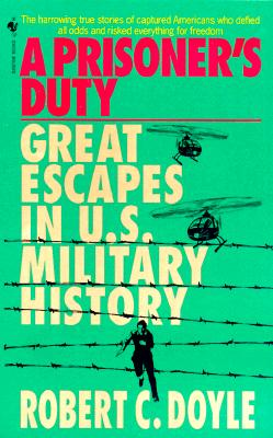 Image for A Prisoner's Duty : Great Escapes in U.S. Military History