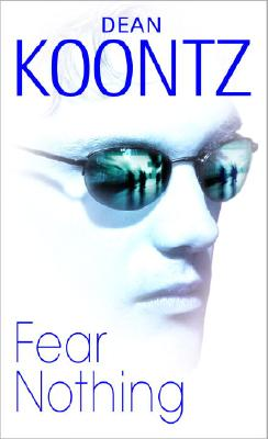 Fear Nothing, Koontz, Dean R.