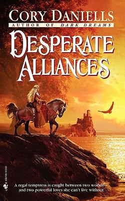 Desperate Alliances (The Last T'en Trilogy, Book 3), Cory Daniells