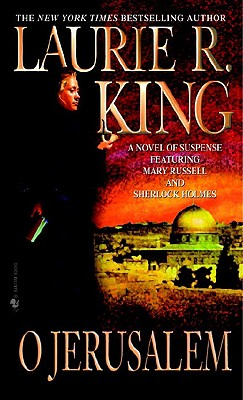 O Jerusalem (Mary Russell Novels), King, Laurie R.