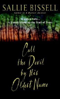 Call the Devil by His Oldest Name, Sallie Bissell