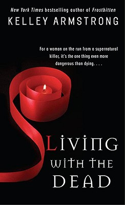 Image for Living with the Dead (Women of the Otherworld)
