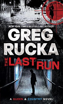 Image for The Last Run: A Queen & Country Novel (Queen and Country Series)