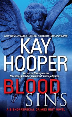 "Blood Sins (Bishop/Special Crimes Unit: Blood Trilogy), ""Hooper, Kay"""