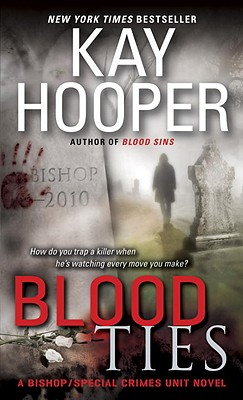 Blood Ties: A Bishop/Special Crimes Unit Novel (Bishop/Special Crimes Unit: Blood Trilogy), Kay Hooper