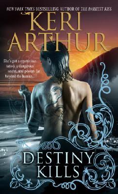 Destiny Kills (Myth and Magic, Book 1), Keri Arthur