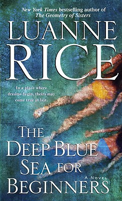 The Deep Blue Sea for Beginners: A Novel, Luanne Rice