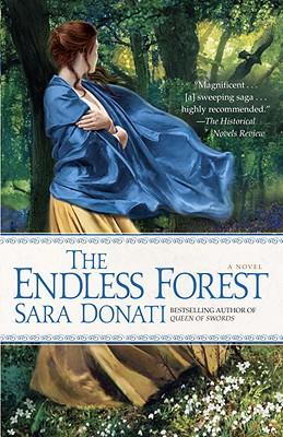 The Endless Forest: A Novel, Sara Donati