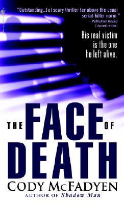 The Face of Death, Cody Mcfadyen