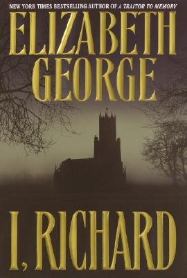 I, Richard, ELIZABETH GEORGE