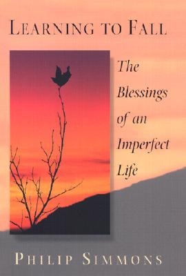 Image for Learning to Fall: The Blessings of an Imperfect Life