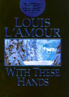 With These Hands, LOUIS L'AMOUR
