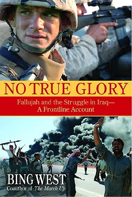 Image for No True Glory: A Frontline Account of the Battle for Fallujah