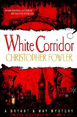 Image for White Corridor (Bryant & May Mysteries)