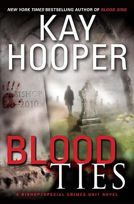 Blood Ties: A Bishop/Special Crimes Unit Novel (Bishop/Special Crimes Unit: Blood Trilogy), Kay Hooper