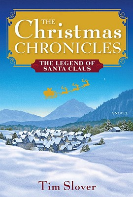 Image for The Christmas Chronicles: The Legend of Santa Claus