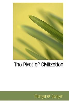 The Pivot of Civilization, Sanger, Margaret