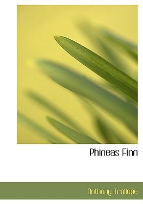 Phineas Finn, Trollope, Anthony