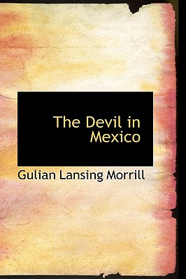 The Devil in Mexico, Morrill, Gulian Lansing