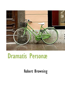 Dramatis Person�, Browning, Robert