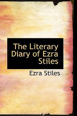 Image for The Literary Diary of Ezra Stiles