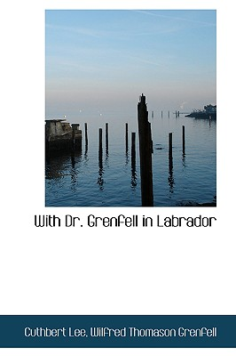 Image for With Dr. Grenfell in Labrador