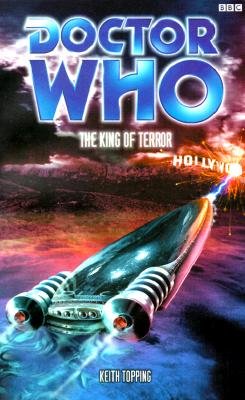 Doctor Who: the King of Terror BBC Books, Topping, Keith