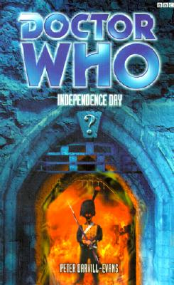 Doctor Who: Independence Day BBC Books, Darvill-Evans, Peter