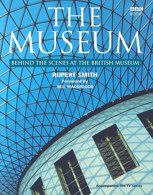 Image for The Museum: Behind the Scenes at the British Museum