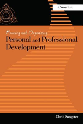 Planning and Organizing Personal and Professional Development, Sangster, Chris