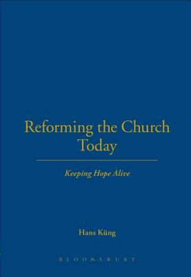 Image for Reforming the Church Today: Keeping Hope Alive