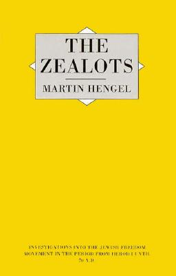 Zealots (Investigations Into the Jewish Freedom Movement in the Perio), Hengel, Martin
