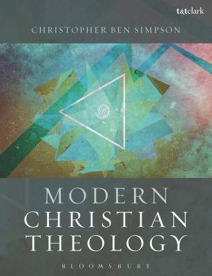 Modern Christian Theology, Christopher Ben Simpson