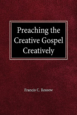 Image for Preaching the Creative Gospel Creatively