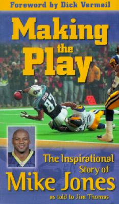 Image for Making the Play: The Inspirational Story of Mike Jones As Told to Jim Thomas