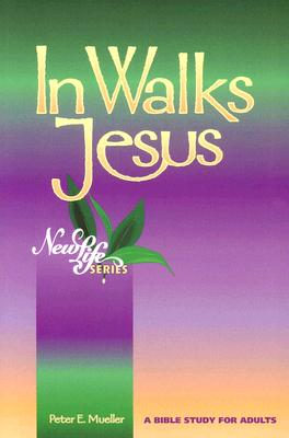 Image for In Walks Jesus (New Life Bible Studies)