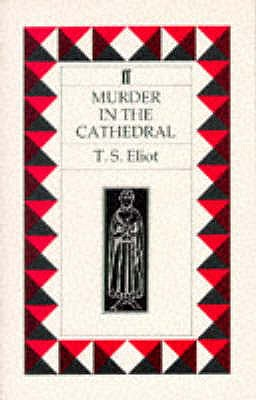 Murder in the Cathedral, Eliot, T. S.