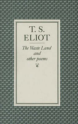 The Waste Land & other poems, Eliot, T.S.
