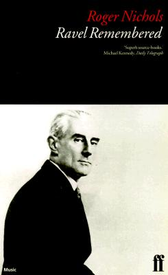 Image for Ravel Remembered (Composers Remembered Series)