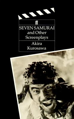 Image for The Seven Samurai: And Other Screenplays (Classic Screenplay Series)
