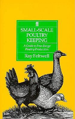 Image for Small-Scale Poultry-Keeping: A Guide To Free-Range Poultry Production