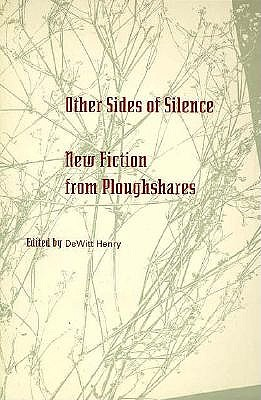 Other Sides of Silence: New Fiction from Ploughshares