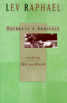Image for JOURNEYS & ARRIVALS ON BEING GAY AND JEWISH